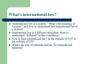 Whats international law l l International law is