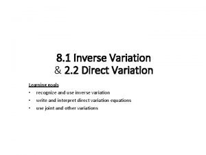 8 1 Inverse Variation 2 2 Direct Variation