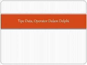 Tipe Data Operator Dalam Delphi Tipe data Integer