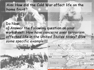 Aim How did the Cold War affect life