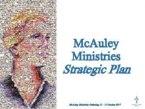 Mc Auley Ministries Strategic Plan Mc Auley Ministries