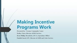 Making Incentive Programs Work Presented by Texoma Community