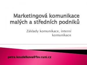 Marketingov komunikace malch a stednch podnik Zklady komunikace