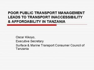 POOR PUBLIC TRANSPORT MANAGEMENT LEADS TO TRANSPORT INACCESSIBILITY