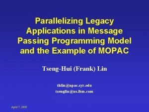 Parallelizing Legacy Applications in Message Passing Programming Model
