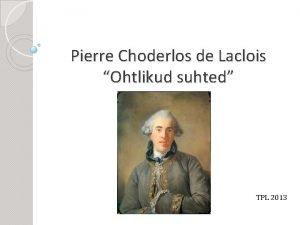 Pierre Choderlos de Laclois Ohtlikud suhted TPL 2013