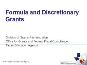 Formula and Discretionary Grants Division of Grants Administration