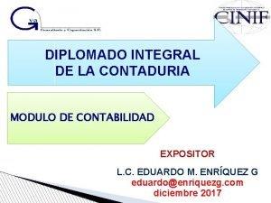 DIPLOMADO INTEGRAL DE LA CONTADURIA MODULO DE CONTABILIDAD