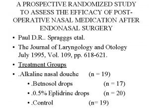A PROSPECTIVE RANDOMIZED STUDY TO ASSESS THE EFFICACY