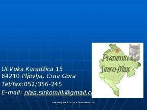 Ul Vuka Karadica 15 84210 Pljevlja Crna Gora