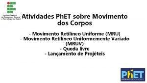 Atividades Ph ET sobre Movimento dos Corpos Movimento