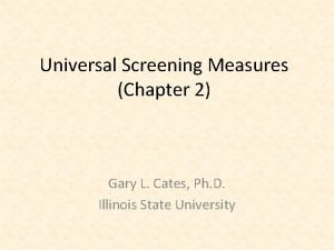 Universal Screening Measures Chapter 2 Gary L Cates