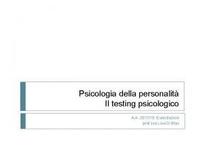 Psicologia della personalit Il testing psicologico A A