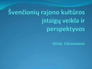 venioni rajono kultros staig veikla ir perspektyvos Milda