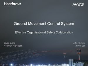 Ground Movement Control System Effective Organisational Safety Collaboration