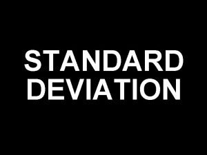 STANDARD DEVIATION STANDARD DEVIATION symbol is sigma measures