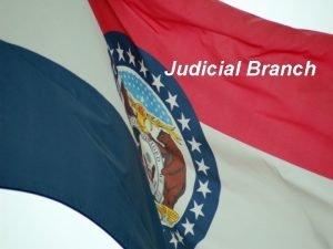 Judicial Branch MO Supreme Court MO Court of