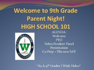 Welcome to 9 th Grade Parent Night HIGH