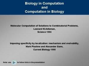 Biology in Computation and Computation in Biology Molecular