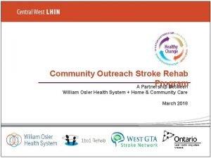 Community Outreach Stroke Rehab Program A Partnership Between