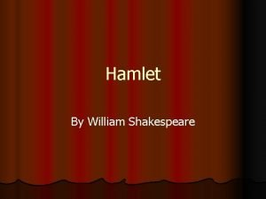 Hamlet By William Shakespeare Hamlet Act One l