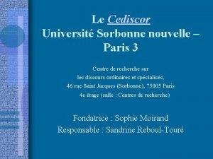 Le Cediscor Universit Sorbonne nouvelle Paris 3 Centre