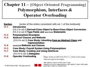 Chapter 11 ObjectOriented Programming Polymorphism Interfaces Operator Overloading