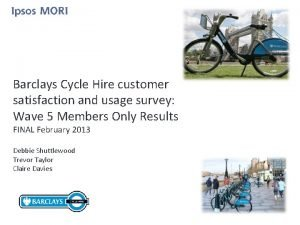 Barclays Cycle Hire customer satisfaction and usage survey