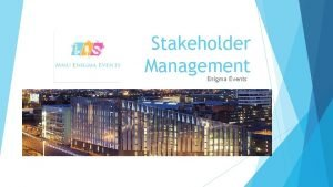 Stakeholder Management Enigma Events MMU Enigma Events New