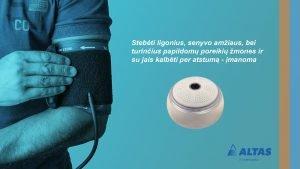 Stebti ligonius senyvo amiaus bei turinius papildom poreiki