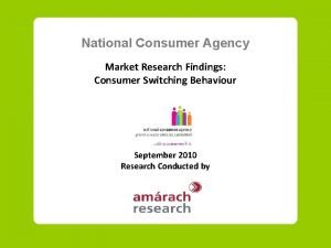 National Consumer Agency Market Research Findings Consumer Switching