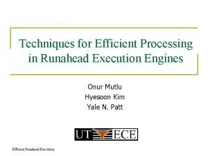 Techniques for Efficient Processing in Runahead Execution Engines