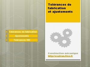Tolrances de fabrication et ajustements Tolrances de fabrication