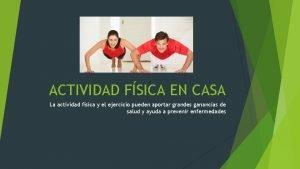 ACTIVIDAD FSICA EN CASA La actividad fsica y
