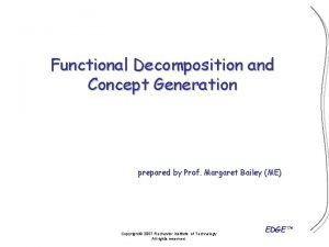 Functional Decomposition and Concept Generation prepared by Prof