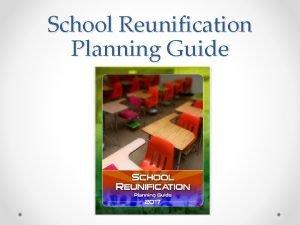 School Reunification Planning Guide School Reunification Planning Guide