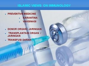 ISLAMIC VIEWS ON IMMUNOLOGY PREVENTIVE MEDICINE KARANTINA VAKSINASI