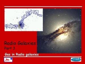 Radio Galaxies Part 3 Gas in Radio galaxies
