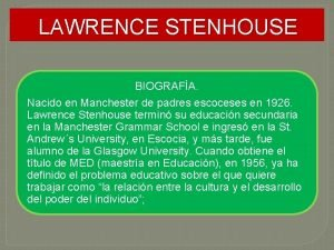 LAWRENCE STENHOUSE BIOGRAFA Nacido en Manchester de padres