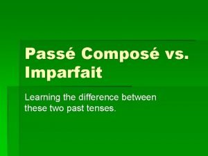 Pass Compos vs Imparfait Learning the difference between