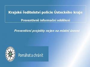 Krajsk editelstv policie steckho kraje Preventivn informan oddlen
