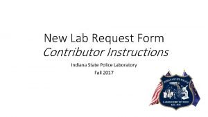 New Lab Request Form Contributor Instructions Indiana State