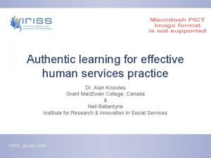 Authentic learning for effective human services practice Dr