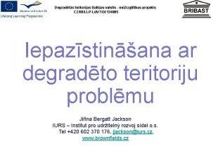 Degradts teritorijas Baltijas valsts mizgltbas projekts CZ08LLPLd VTOI134005