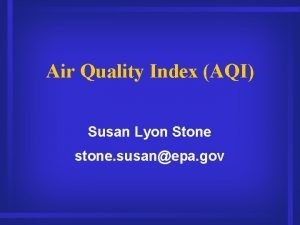 Air Quality Index AQI Susan Lyon Stone stone