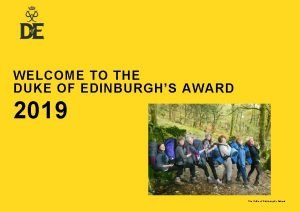 WELCOME TO THE DUKE OF EDINBURGHS AWARD 2019