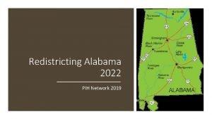 Redistricting Alabama 2022 PIH Network 2019 Task Based