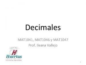 Decimales MAT 1041 MAT 1046 y MAT 1047