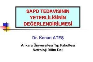SAPD TEDAVSNN YETERLLNN DEERLENDRLMES Dr Kenan ATE Ankara