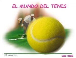 EL MUNDO DEL TENIS El Mundo del Tenis